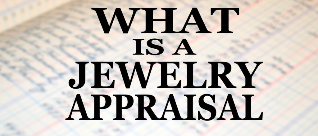 What is a jewelry appraisal the gold atm for What appraisers look for