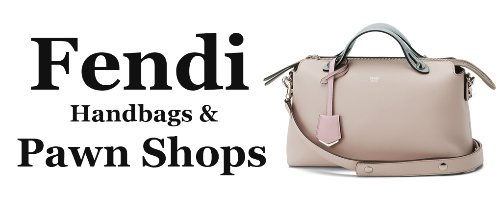 00a227ae55d9 Fendi Handbags & Pawn Shops - The Gold ATM